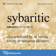 Sybaritic definition, pertaining to or characteristic of a sybarite; characterized by or loving luxury or sensuous pleasure: to wallow in sybaritic splendor. Unusual Words, Weird Words, Rare Words, Unique Words, Cool Words, Fancy Words, Words To Use, Pretty Words, More Than Words