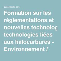 Formation sur les réglementations et nouvelles technologies liées aux halocarbures - Environnement / Énergie