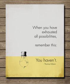 Thomas Edison Inspirational Quote.