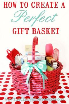 How to Create The Perfect Gift Basket -- great tips and tricks in this post!  :) Gift basket Ideas #giftbasketideas #giftbaskets
