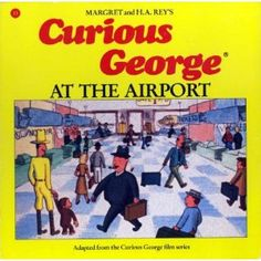 Curious George at the Airport - H. A. Rey & Margret Rey