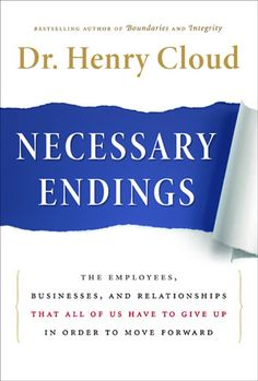 Necessary Endings by Dr. Henry Cloud - totally a great book to help transition through life.