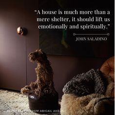"""""""A house is much more than a mere shelter, it should lift us emotionally and…"""