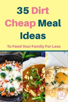 These dirt cheap meals will help you put food on the table when money is tight or if you just want to get your grocery budget under control and save on food