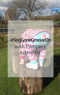 #SagGoneGrooveOn with Pampers Active Fit - we have been very hard at work testing the Pampers Active Fit nappies