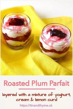 Roasted Plum Parfait. A quick late summer or early autumn dessert, this decadent little number is layered with a mixture of yoghurt, cream and lemon curd. Perfect for easy entertaining. #TinandThyme #EasyDessert #QuickPudding #PlumRecipe #parfait