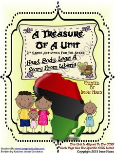 A Treasure Of A Unit For 2nd Grade ~ Head, Body, Legs : A Story From Liberia Based On Common Core Standards ~This Unit Is Aligned To The CCSS And Each Page Has The Specific CCSS Listed~ This is a 90 page resource and activity packet. $