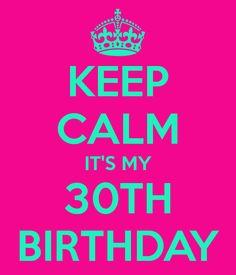 Resultados de la Búsqueda de imágenes de Google de http://sd.keepcalm-o-matic.co.uk/i/keep-calm-it-s-my-30th-birthday.png