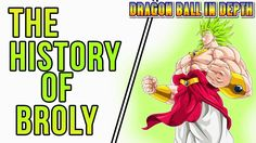 The History of Broly - Dragon Ball In Depth 37 Broly The Legendary Super Saiyan is one of the most popular characters in Dragon Ball Z but do you really know his history? On this video we give you the ENTIRE HISTORY OF BROLY and Everything You Want To Know About Broly including the Origin of Broly the Life of Broly and the Reincarnation of Broly in the games. RATE. SUBSCRIBE. COMMENT. SPREAD THE WORD! -------------------------------- Star Wars…