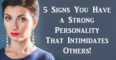 e-Buddhism: 5 Signs You Have a Strong Personality That Intimid...