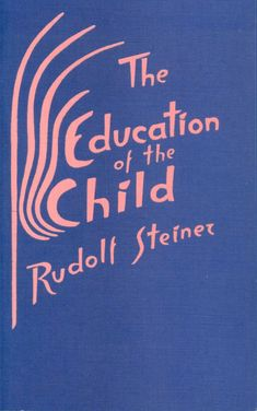 Children who live in an atmosphere of love and warmth, and who have around them truly good examples to imitate, are living in their proper element. —Rudolf Steiner, The Education of the Child Rudolf Steiner, Sigmund Freud, Essay On Education, Montessori, Educational Theories, Steiner Waldorf, Waldorf Education, Cool Books, Album Book