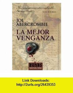 La mejor venganza / Best Served Cold (Spanish Edition) (9788420683324) Joe Abercrombie, Javier Martin Lalanda , ISBN-10: 8420683329  , ISBN-13: 978-8420683324 ,  , tutorials , pdf , ebook , torrent , downloads , rapidshare , filesonic , hotfile , megaupload , fileserve