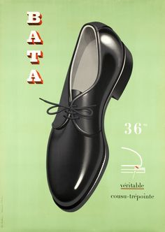 """Bata (Véritable Cousu - Trépointe), Swiss, - GraphicArt and Illustration Design by Peter Birkhäuser (b. 1911 - d. Vintage Prints, Vintage Ads, Vintage Posters, Retro Poster, Retro Ads, Bata Shoes, Shoe Poster, Shoe Advertising, Funny Commercials"