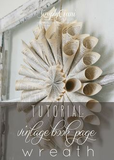 Simply Ciani: DIY Vintage Book Page Wreath
