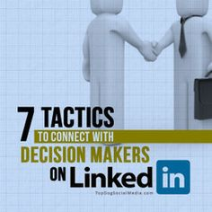 7 Tactics To Connect With Decision Makers On LinkedIn