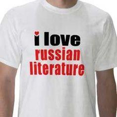 I Love Russian Literature tee shirt