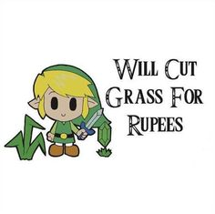 Will cut grass for rupees.