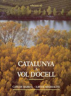 Barral, Carlos.  Catalunya a vol d'ocell. Barcelona : Edicions 62, 1985.