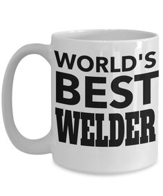 Welder Gifts - Welder Coffee Mug - Funny Gifts For Welders - Worlds Best Welder White Mug  checkout more at yesecart.com #yesecart #gift #present