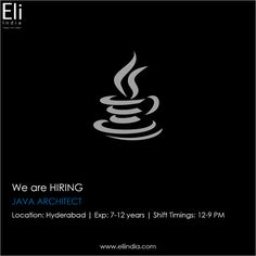 Java Architect Jobs Hyderabad, Jobs in Hyderabad - Eli India We Are Hiring, Job Opening, Hyderabad, Java, How To Apply, India, Indie, Indian