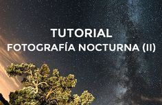#Tutorial Fotografía Nocturna #phototips #nightphotography