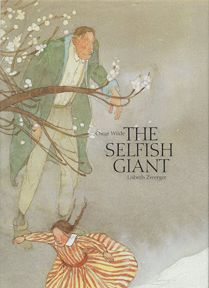 THE SELFISH GIANT by Oscar Wilde, illustrated by Lisbeth Zwerger.