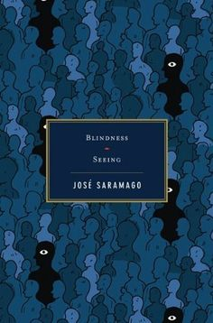 Blindness/Seeing - Jose Saramago Book Club Books, Books To Read, My Books, Going Blind, What Lies Beneath, Blue Books, Losing Her, Midnight Blue, Book Design