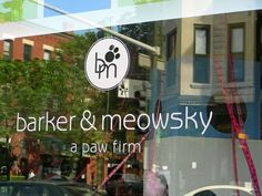 Barker & Meowsky - A Paw Firm.   Great window and business name!  Pet store in Chicago, Illinois.