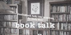 Book Talk: THE MARTIAN by Andy Weir, on The 3 Rs Blog #AudiobookMonth