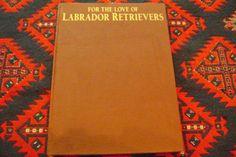 For The Love Of Labrador Retrievers Hardcover (1998)