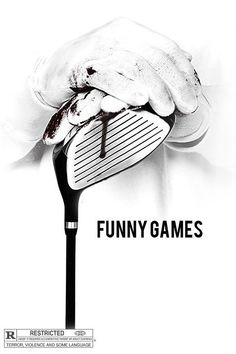 Funny Games (1997/2007) - One messed up movie but I've seen it a million times. Definitely a fave!