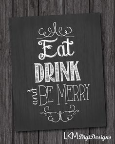 Eat Drink & Be Merry, Christmas, Holiday, Chalkboard Sign, Print at Home, Kitchen Print, Decorations