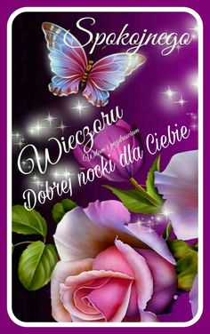 Good Night, Flowers, Humor, Quotes, Night, Pictures, Polish, Nighty Night, Quotations