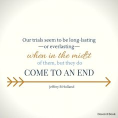 "Thought from the book ""For Times of Trouble: Spiritual Solace from the Psalms,"" by Jeffrey R. Holland. #lds #sharegoodness"