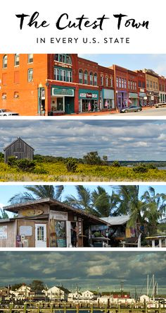 The most adorable little towns in every state. They may be tiny, but they have plenty of character.