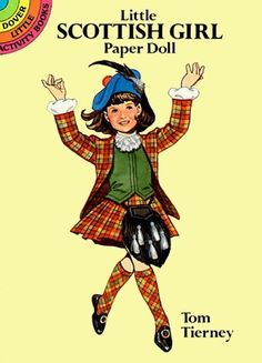 Little Scottish Girl Paper Doll (Dover Little Activity Books) by Tom Tierney, http://www.amazon.com/dp/0486274330/ref=cm_sw_r_pi_dp_T6Srqb1K5R1V0