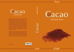"""La nouvelle édition de """"Cacao"""", de Michele KAHN roman qui fête ainsi son dixième anniversaire.    L'ouvrage est publié par les éditions CAIRN, établies à Pau.    Il sera le 14 septembre en librairie."""
