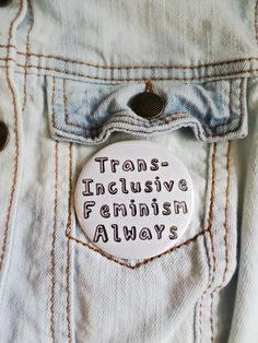 Trans Inclusive Feminism Always Button // 2&1/4 Inch
