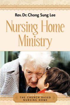 Nursing Home Ministry Http Www Healthbooksshop Com Nursing