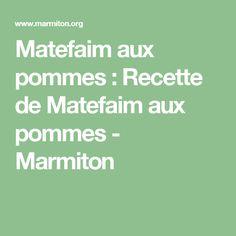 Matefaim aux pommes : Recette de Matefaim aux pommes - Marmiton