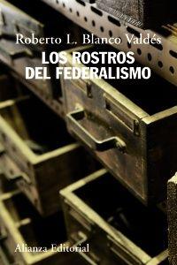 Los rostros del federalismo / Roberto L. Blanco Valdés Austria, Federal, Brazil, Faces, Libros, Switzerland, Birth, Germany