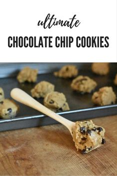 The Very Best Ultimate Chocolate Chip Cookies