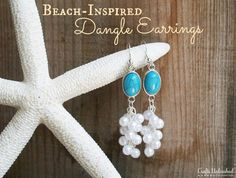 Dangle Earrings DIY: Beach-Inspired - Crafts Unleashed