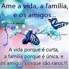 Ame a vida, família e amigos