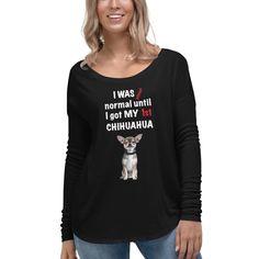 Almost Normal Chic Chihuahua Ladies Black Tee Chihuahua Love, Chihuahua Puppies, Chiwawa, Dog Mom, Mom And Dad, Graphic Sweatshirt, Chic, Sweatshirts, Lady