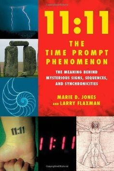 11:11 the Time Prompt Phenomenon: The Meaning Behind Mysterious Signs, Sequences, and Synchronicities by Marie D. Jones