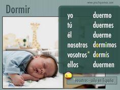 "Spanish words: Present tense Spanish verb conjugation of ""dormir. Spanish Sentences, Spanish Verb Conjugation, Spanish Grammar, Spanish Vocabulary, Spanish Words, Spanish Language Learning, Spanish Teacher, Learn A New Language, Spanish Classroom"