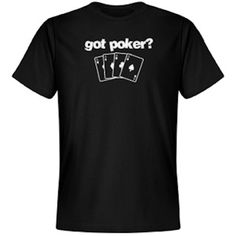 "$21.00 Black ""got poker"" t-shirt. Pre-shrunk with a removable tag for comfort."
