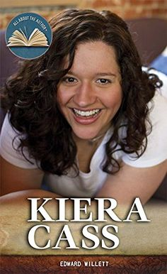 Amazon.com: Kiera Cass (All about the Author) (9781477779149): Edward Willett: Books