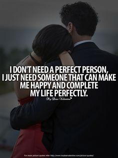 I do not need a perfect person..